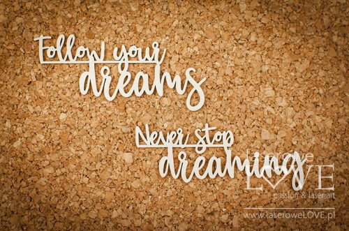 Napis Follow your dreams